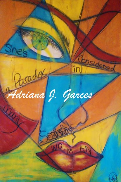 """Paradox: Woman"" by Adriana J. Garces"